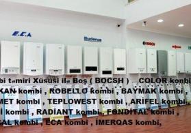 Kombi təmiri BOCSH,COLOR konbi, BAYKAN kombi , ROBELLO kombi , v.s