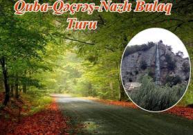 Quba - Qəçrəş - Nazlıbulaq turu